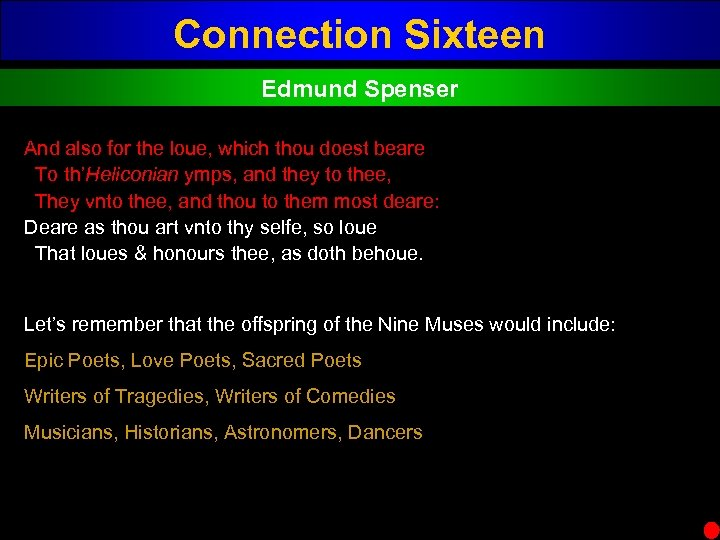Connection Sixteen Edmund Spenser And also for the loue, which thou doest beare To
