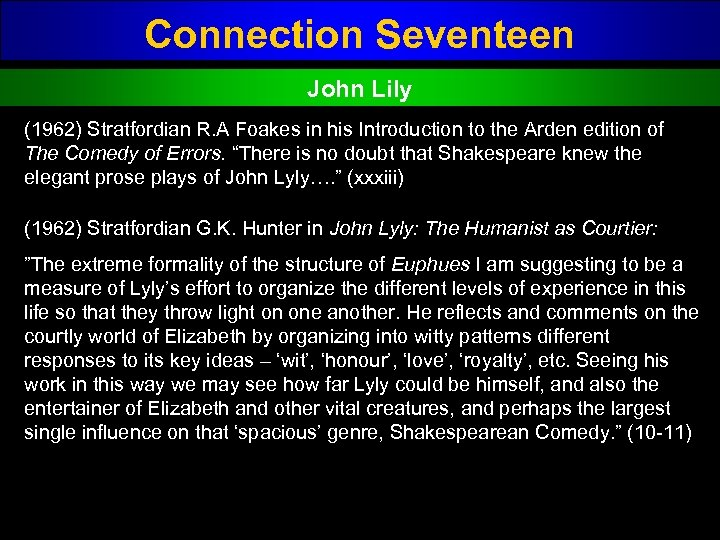 Connection Seventeen John Lily (1962) Stratfordian R. A Foakes in his Introduction to the