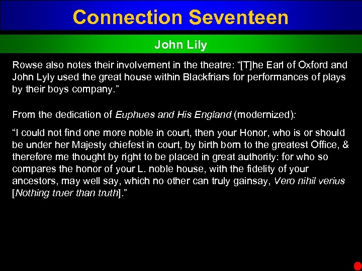 "Connection Seventeen John Lily Rowse also notes their involvement in theatre: ""[T]he Earl of"