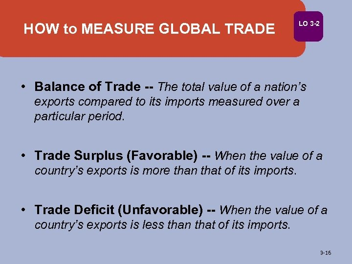 HOW to MEASURE GLOBAL TRADE LO 3 -2 • Balance of Trade -- The
