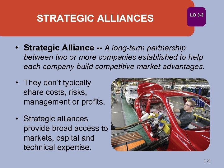 STRATEGIC ALLIANCES LO 3 -3 • Strategic Alliance -- A long-term partnership between two