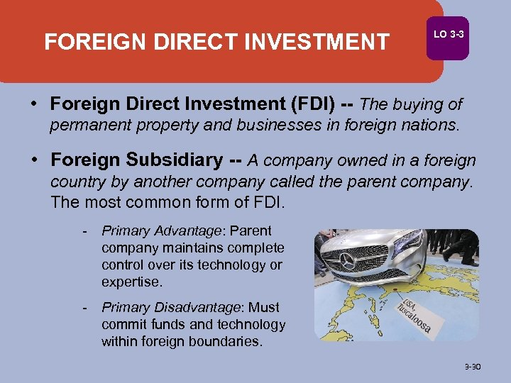 FOREIGN DIRECT INVESTMENT LO 3 -3 • Foreign Direct Investment (FDI) -- The buying