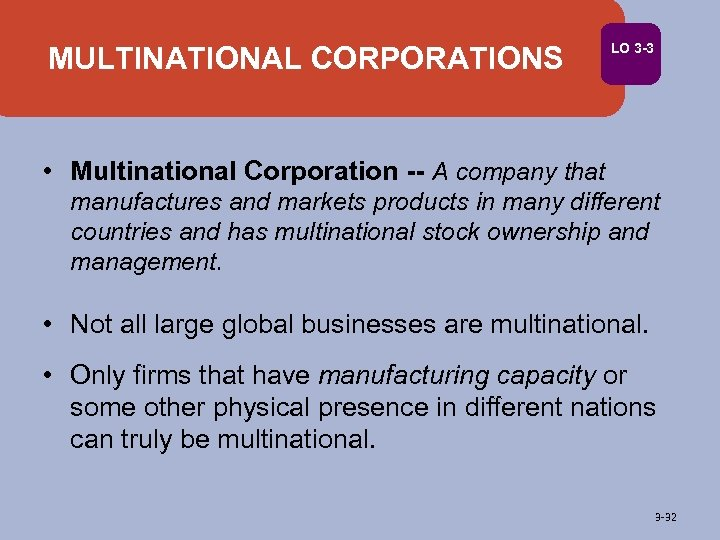 MULTINATIONAL CORPORATIONS LO 3 -3 • Multinational Corporation -- A company that manufactures and