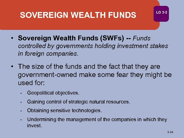 SOVEREIGN WEALTH FUNDS LO 3 -3 • Sovereign Wealth Funds (SWFs) -- Funds controlled