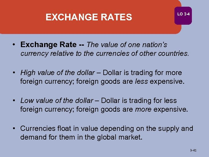 EXCHANGE RATES LO 3 -4 • Exchange Rate -- The value of one nation's