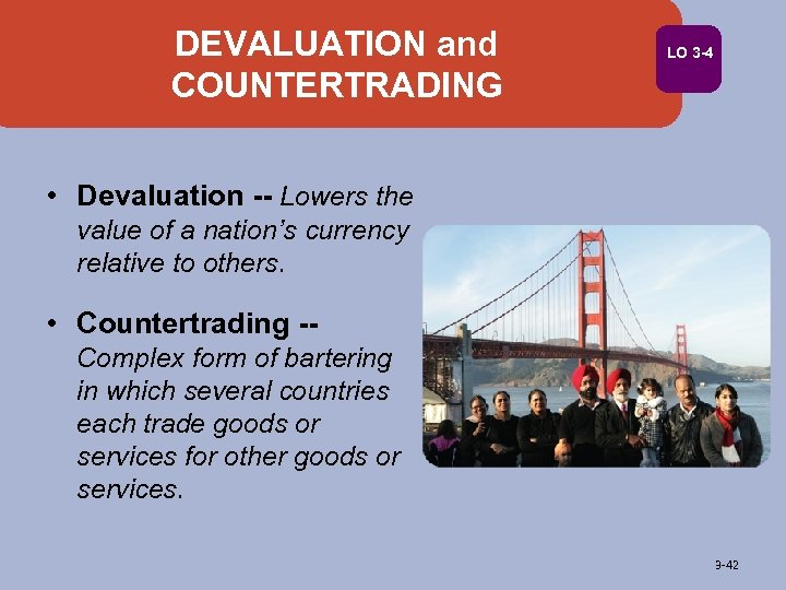 DEVALUATION and COUNTERTRADING LO 3 -4 • Devaluation -- Lowers the value of a