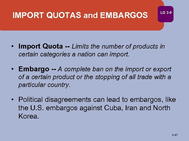 IMPORT QUOTAS and EMBARGOS LO 3 -5 • Import Quota -- Limits the number