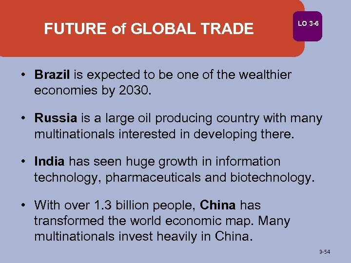 FUTURE of GLOBAL TRADE LO 3 -6 • Brazil is expected to be one