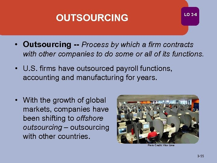 LO 3 -6 OUTSOURCING • Outsourcing -- Process by which a firm contracts with