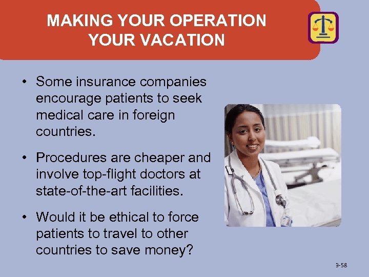 MAKING YOUR OPERATION YOUR VACATION • Some insurance companies encourage patients to seek medical