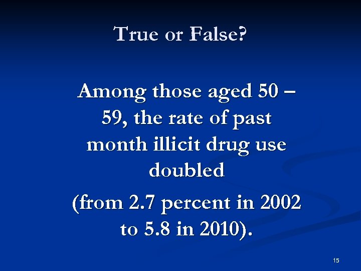 True or False? Among those aged 50 – 59, the rate of past month