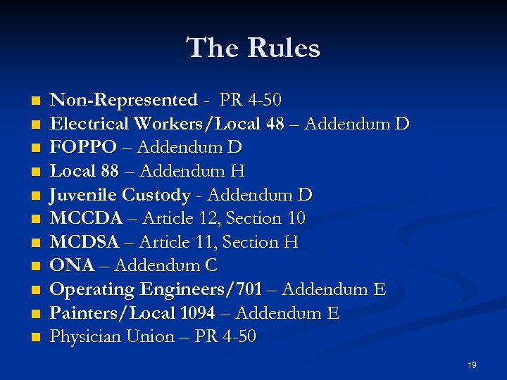 The Rules n n n Non-Represented - PR 4 -50 Electrical Workers/Local 48 –
