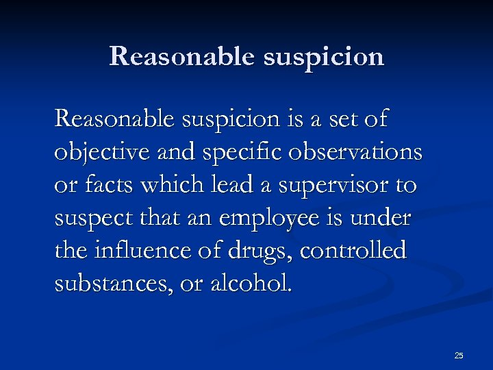 Reasonable suspicion is a set of objective and specific observations or facts which lead