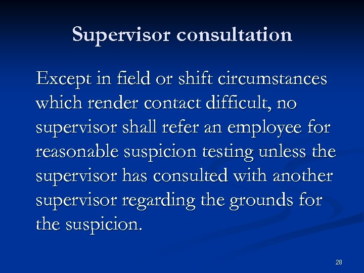 Supervisor consultation Except in field or shift circumstances which render contact difficult, no supervisor