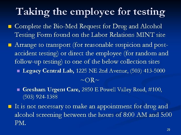 Taking the employee for testing n n Complete the Bio-Med Request for Drug and