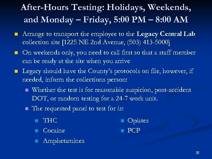 After-Hours Testing: Holidays, Weekends, and Monday – Friday, 5: 00 PM – 8: 00