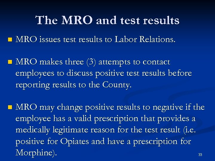The MRO and test results n MRO issues test results to Labor Relations. n