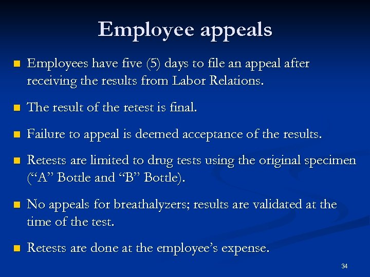 Employee appeals n Employees have five (5) days to file an appeal after receiving