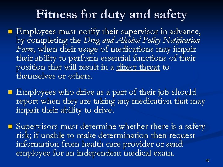 Fitness for duty and safety n Employees must notify their supervisor in advance, by