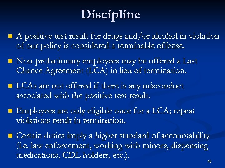 Discipline n A positive test result for drugs and/or alcohol in violation of our