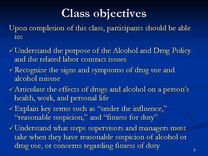 Class objectives Upon completion of this class, participants should be able to: ü Understand