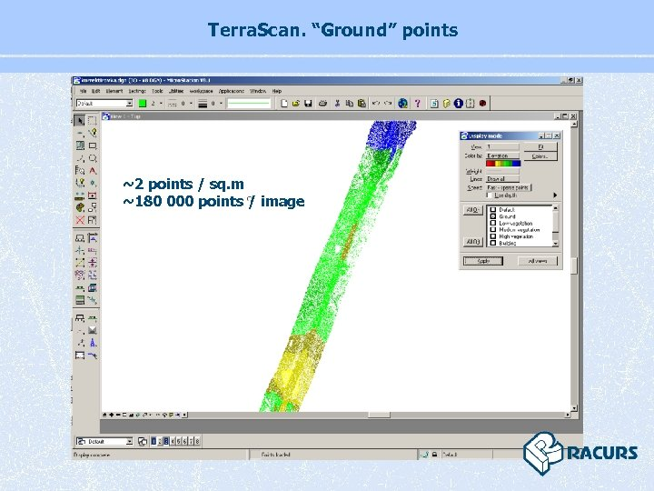 """Terra. Scan. """"Ground"""" points ~2 points / sq. m ~180 000 points / image"""