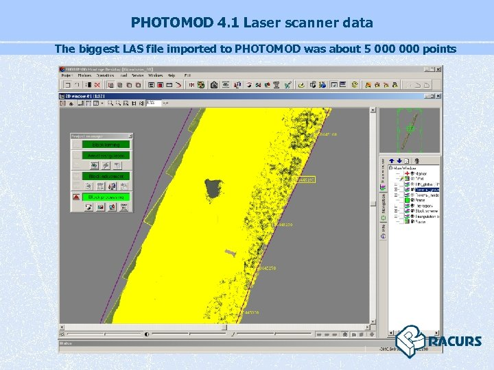 PHOTOMOD 4. 1 Laser scanner data The biggest LAS file imported to PHOTOMOD was