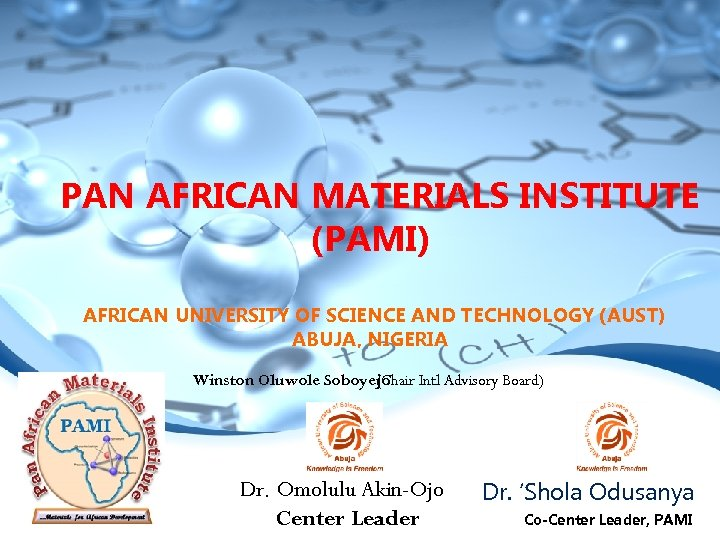 PAN AFRICAN MATERIALS INSTITUTE (PAMI) AFRICAN UNIVERSITY OF SCIENCE AND TECHNOLOGY (AUST) ABUJA, NIGERIA