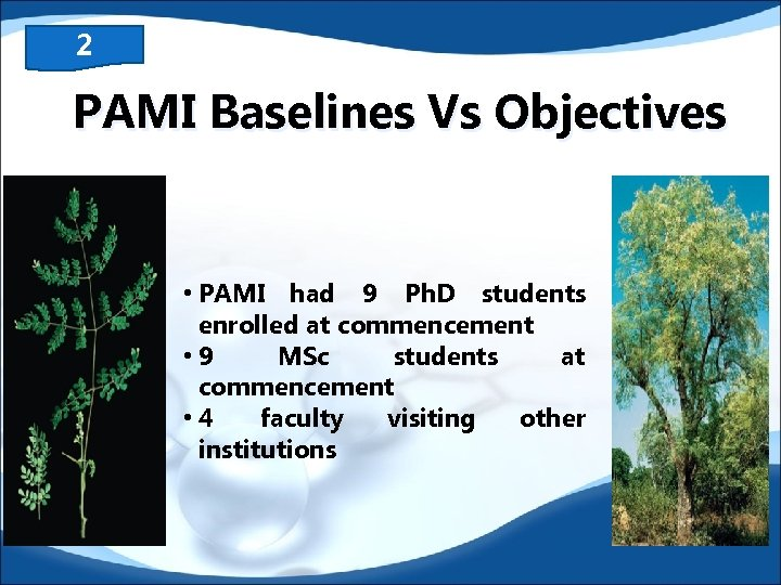 2 PAMI Baselines Vs Objectives • PAMI had 9 Ph. D students enrolled at