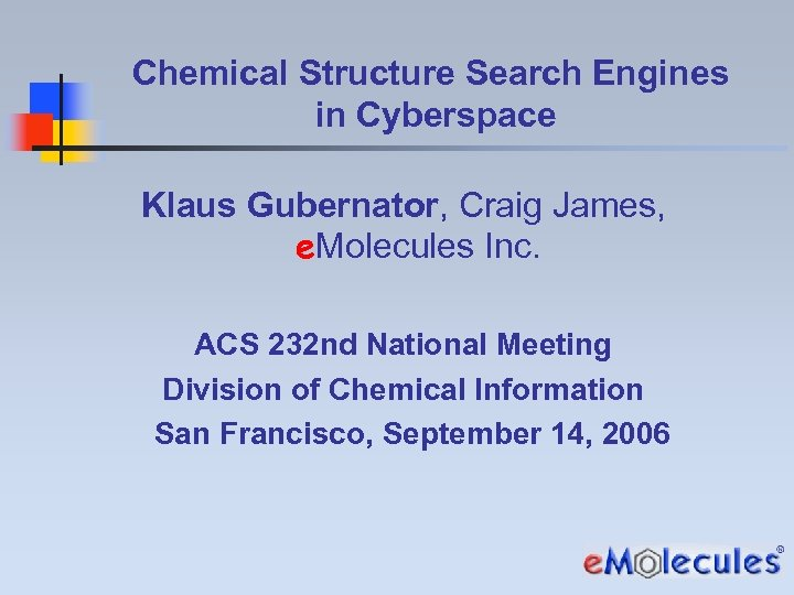 Chemical Structure Search Engines in Cyberspace Klaus Gubernator