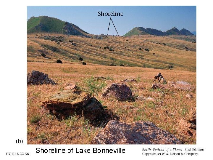 Evidence for Pleistocene lakes (western US) Shoreline of Lake Bonneville