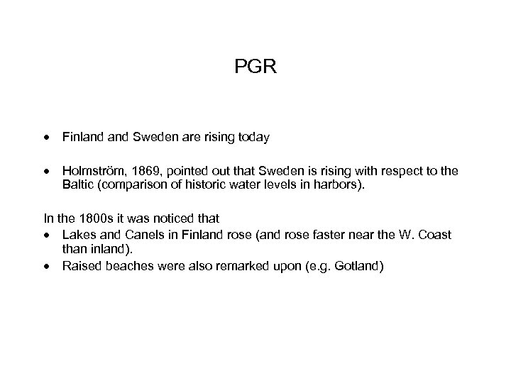 PGR · Finland Sweden are rising today · Holmström, 1869, pointed out that Sweden