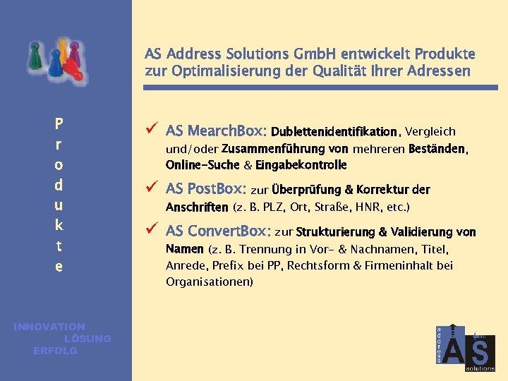 AS Address Solutions Gmb. H entwickelt Produkte zur Optimalisierung der Qualität Ihrer Adressen P