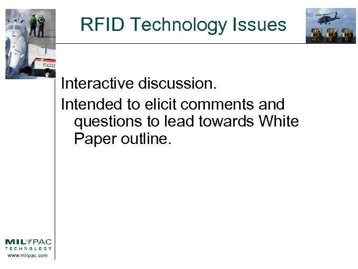 RFID Technology Issues Interactive discussion. Intended to elicit comments and questions to lead towards