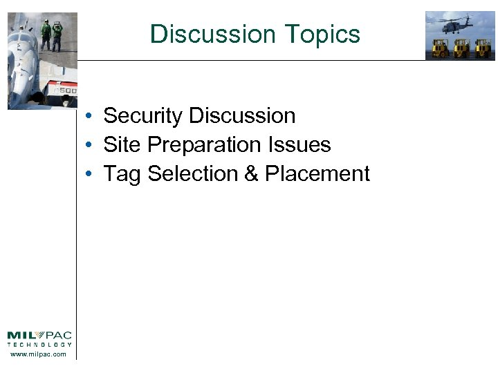 Discussion Topics • Security Discussion • Site Preparation Issues • Tag Selection & Placement