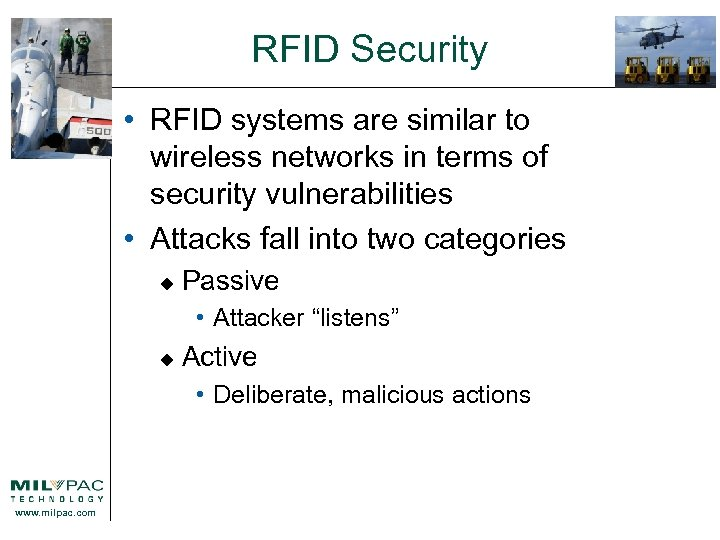 RFID Security • RFID systems are similar to wireless networks in terms of security