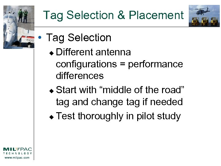 Tag Selection & Placement • Tag Selection Different antenna configurations = performance differences u