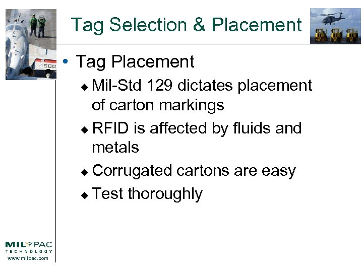 Tag Selection & Placement • Tag Placement Mil-Std 129 dictates placement of carton markings