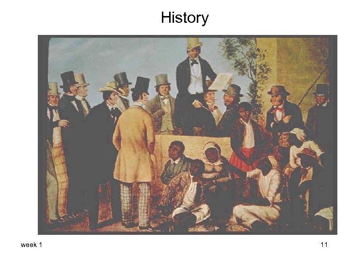 History week 1 11