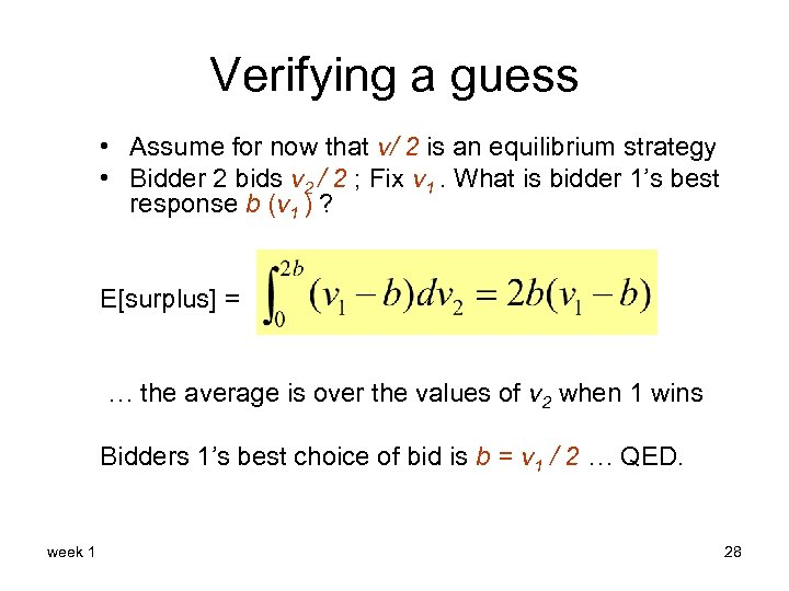 Verifying a guess • Assume for now that v/ 2 is an equilibrium strategy
