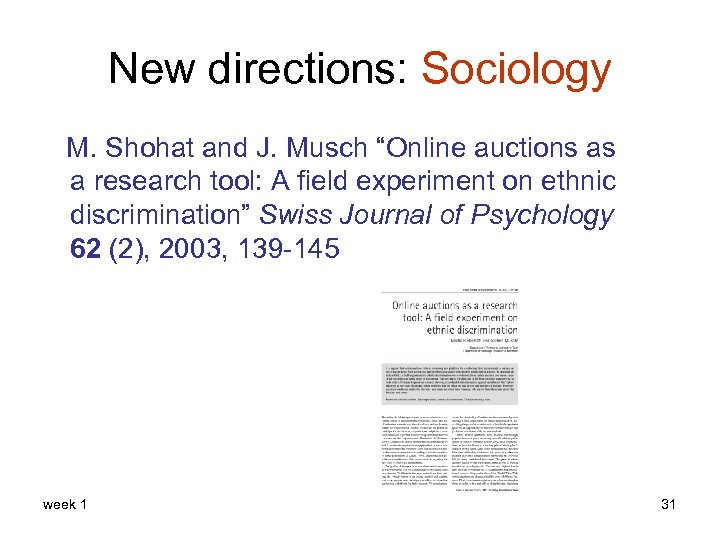 """New directions: Sociology M. Shohat and J. Musch """"Online auctions as a research tool:"""