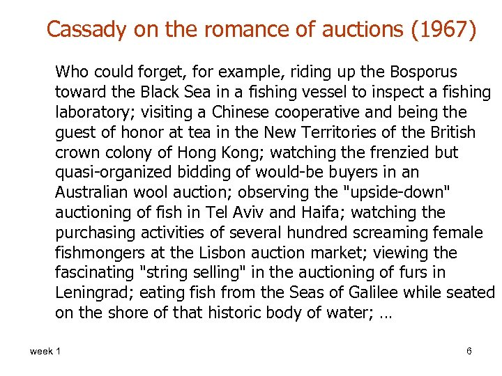 Cassady on the romance of auctions (1967) Who could forget, for example, riding up