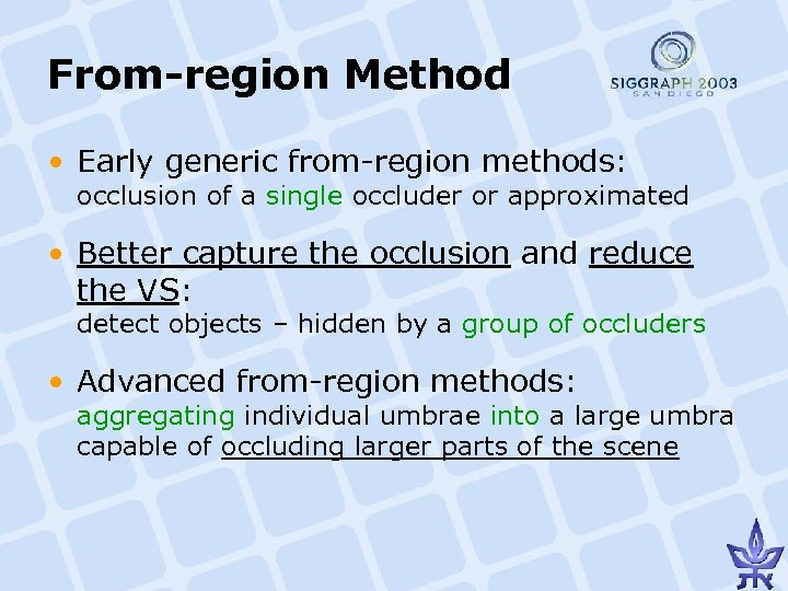 From-region Method • Early generic from-region methods: occlusion of a single occluder or approximated