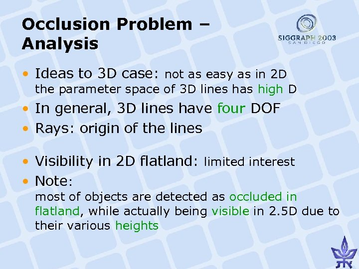 Occlusion Problem – Analysis • Ideas to 3 D case: not as easy as