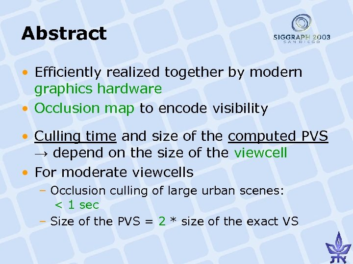 Abstract • Efficiently realized together by modern graphics hardware • Occlusion map to encode