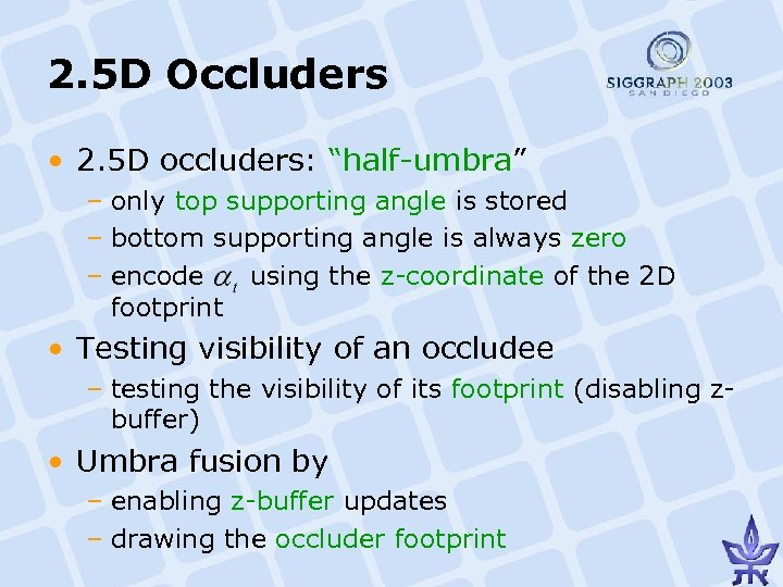 "2. 5 D Occluders • 2. 5 D occluders: ""half-umbra"" – only top supporting"