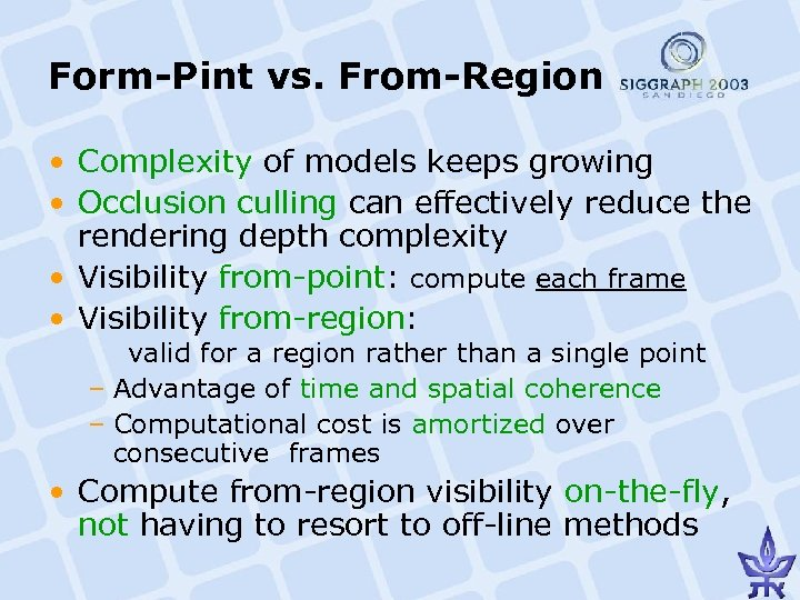 Form-Pint vs. From-Region • Complexity of models keeps growing • Occlusion culling can effectively