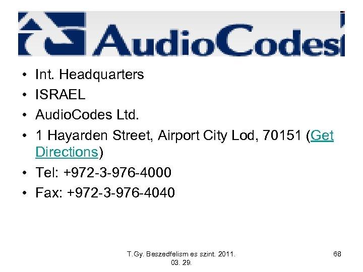 • • Int. Headquarters ISRAEL Audio. Codes Ltd. 1 Hayarden Street, Airport City