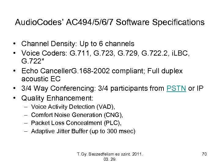 Audio. Codes' AC 494/5/6/7 Software Specifications • Channel Density: Up to 6 channels •