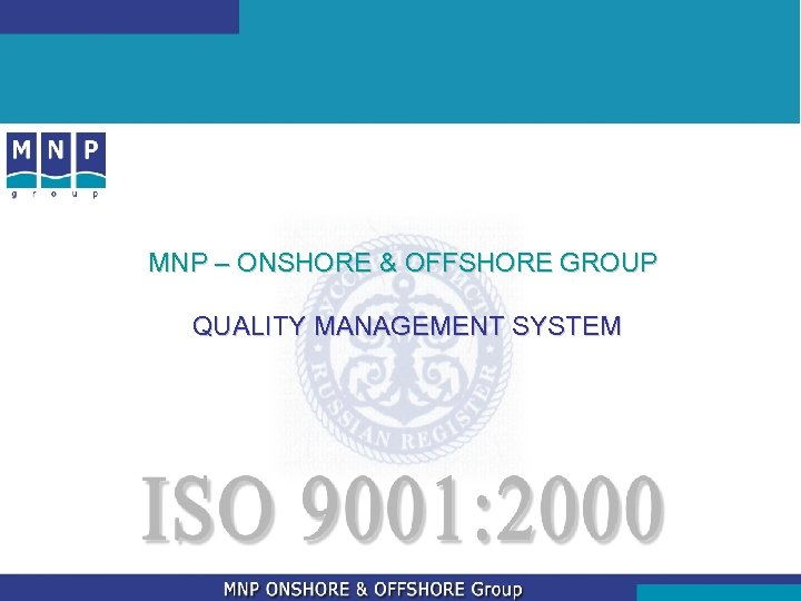MNP ONSHORE OFFSHORE GROUP QUALITY MANAGEMENT